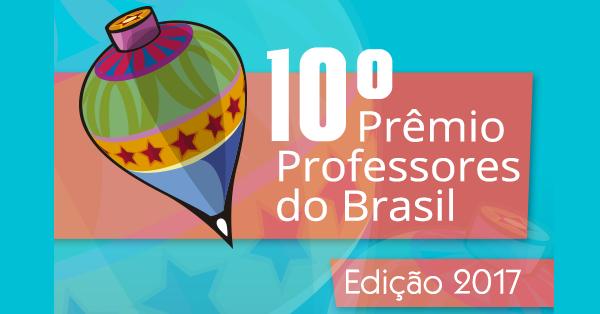 10º Prêmio Professores do Brasil: já inscreveu seu projeto?