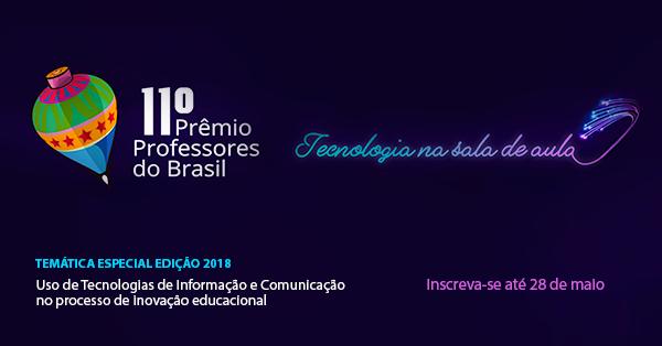 Abertas as inscrições para o 11º Prêmio Professores do Brasil