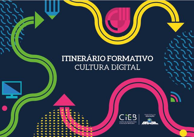 CIEB desenvolve proposta de Itinerário formativo em cultura digital
